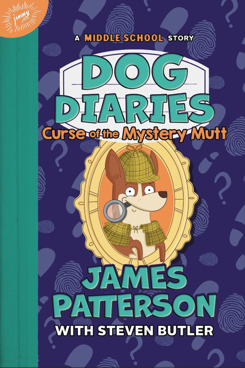 Dog Diaries Curse Of The Mystery Mutt By James Patterson Jimmy