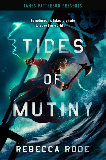 Tides of Mutiny by Rebecca Rode | Jimmy Patterson
